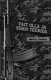 Mihkel Rammo, Vait olla ja edasi teenida. Toimetanud Marika Mikli. Kujundanud Maarika Martins. Varrak, 2014. 392 lk.