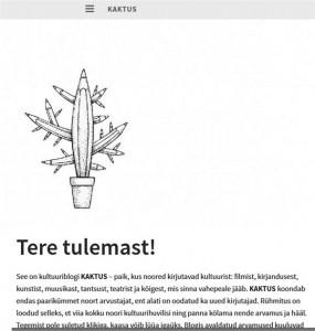 """Selle aasta alguses loodi noorte kultuuriblogi """"Kaktus""""."""