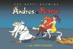 Tarmo Tuule ja Piia Maiste, Andres& Pearu. 1.osa: Keppi tahaks! Ajakirjade Kirjastus, 2014. 160lk.