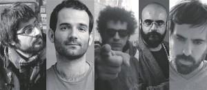 Hispaania uued apokalüpsisekuulutajad: Chema Garcia Ibarra, Luis Lopez Carrasco, Ion de Sosa, Velsaco Broca ja Miguel Llanso.