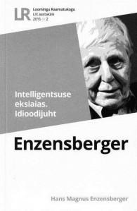 Hans Magnus Enzensberger, Intelligentsuse eksiaias. Idioodijuht. Saksa keelest tõlkinud Maarja Kangro. Toimetanud ja saatesõna kirjutanud Anu Saluäär-Kall. Kujundanud Asko Künnap. Loomingu Raamatukogu 2015, nr 2. 48 lk.