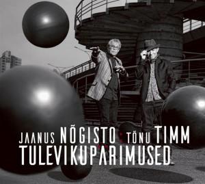Jaanus Nõgisto ja Tõnu Timm. Tulevikupärimused. ©Jaanus Nõgisto, Tõnu Timm, 2015.