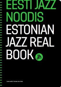 Eesti jazz noodis  (Estonian Jazz Realbook). Toimetanud Peedu Kass. Kujundanud www.refleks, ee. Eesti Jazzliit, 2016. 122 lk.